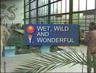 Wet Wild and Wonderful