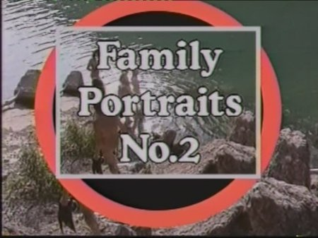 Family Portraits / Семейные портреты