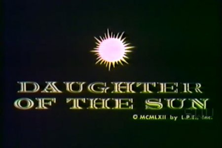 Daughter of the Sun (1962) / Дочь солнца