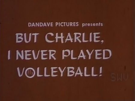 But Charlie, I Never Played Volleyball! (1966) / �� �����, � ������� �� ����� � ��������! (1966) (����������)