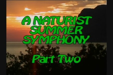 Summer Symphony Part 2 (family nudism, family naturism, young naturism, naked boys, naked girls)