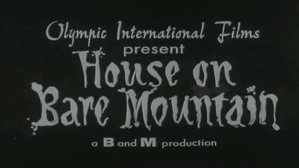 HOUSE ON BARE MOUNTAIN 1962 (HD)