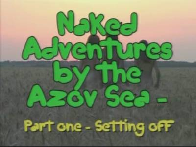 Naked adventures by the Azov sea (part 1)