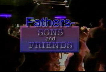 Fathers Sons And Friends